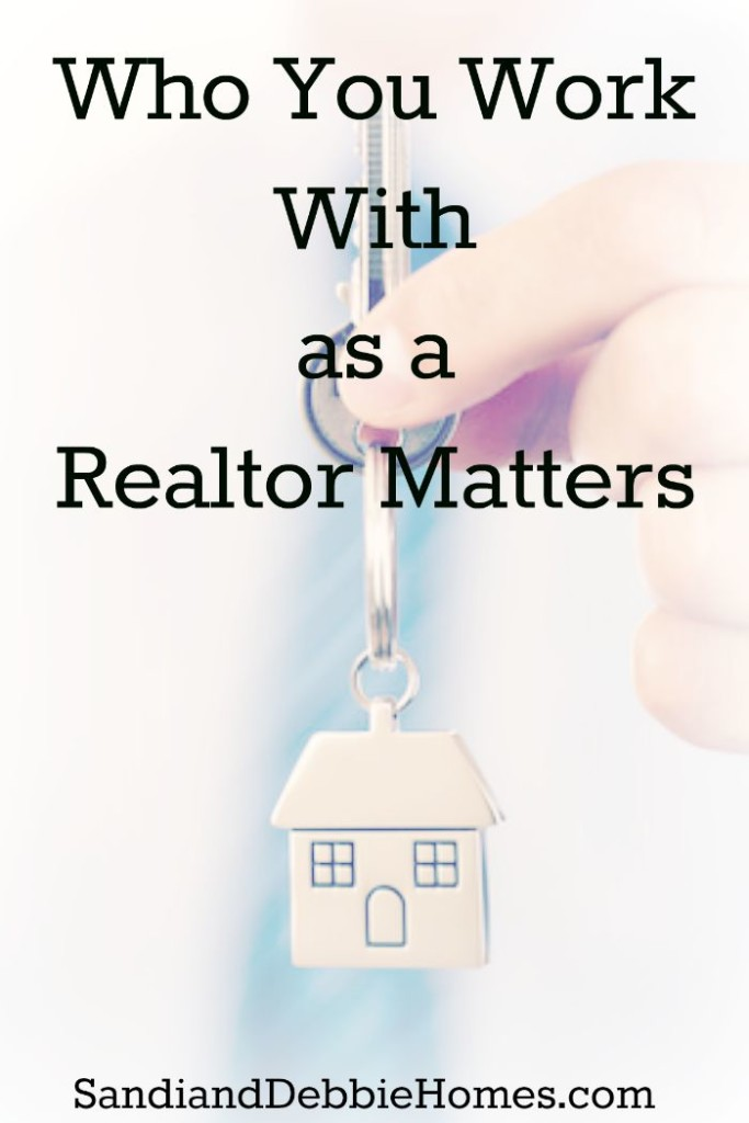 Who You Work With as a Realtor Matters