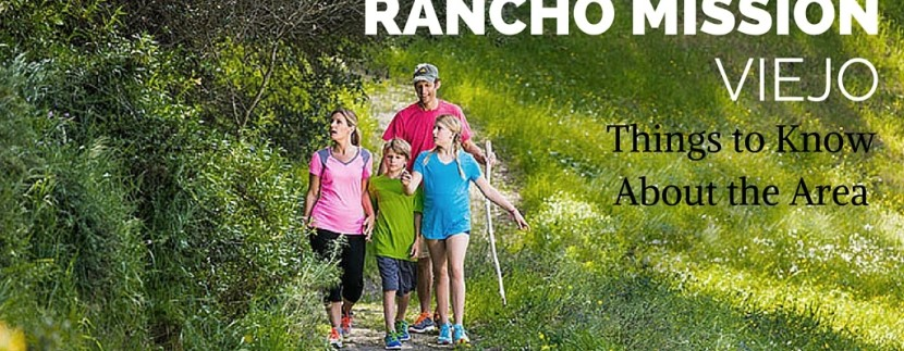 Rancho Mission Viejo - Things to Know about the Area