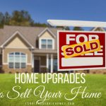 Home upgrades for selling will cost you a little bit upfront but will also help you sell your home at a higher price in the end.