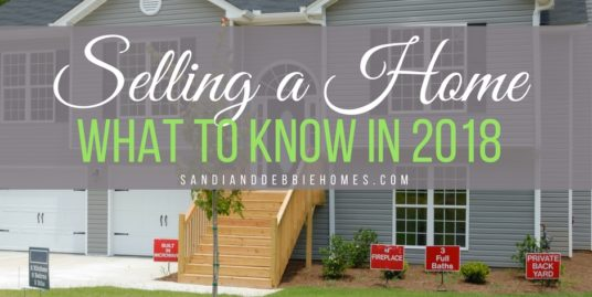 Selling a home in 2018 may require a bit of research, a better understanding of the market and a willingness to sell, fast.
