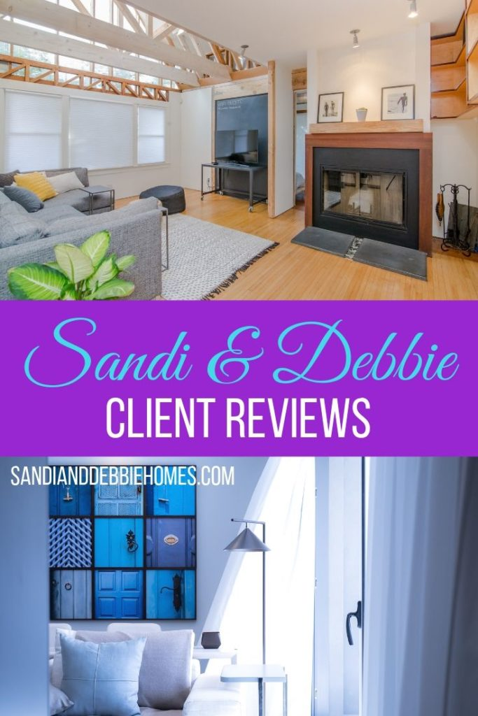 Read some of the Sandi and Debbie Homes client reviews for yourself to see just how amazing the process can actually become.