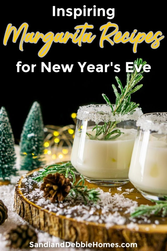 Inspiring margarita recipes are perfect for you and your guests on New Year's Eve and even the early hours of New Year's Day.